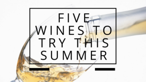 five wines to try this summer