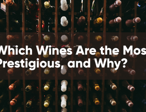 Which Wines Are the Most Prestigious, and Why?